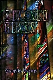 Stained Glass  by  Annette Moore