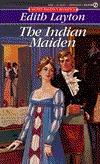 The Indian Maiden Edith Layton