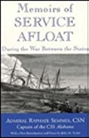 Memoirs Of Service Afloat During The War Between The States  by  Raphael Semmes