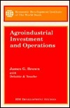 Agroindustrial Investment and Operations James G. Brown