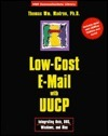 Low-Cost E-mail with UUCP: Integrating UNIX, DOS, Windows and Mac Thomas Wm Madron