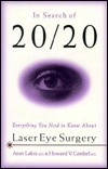 In Search of 20/20: Everything You Need to Know about Laser Eye Surgery  by  Arun Lakra