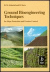 Ground Bioengineering Techniques: For Slope Protection and Erosion Control Hugo M. Schiechtl