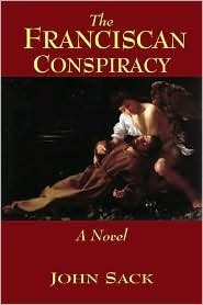 The Franciscan Conspiracy  by  John R. Sack