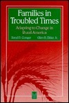 Families in Troubled Times: Adapting to Change in Rural America  by  Rand D. Conger