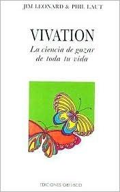 Vivation: La Ciencia de Gozar de Toda Tu Vida Jim Leonard
