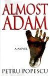 Almost Adam  by  Petru Popescu