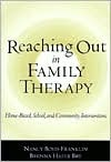 Reaching Out in Family Therapy: Home-Based, School, and Community Interventions Nancy Boyd-Franklin