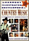 Harmony Illustrated Encyclopedia Of Country Music, The: 3rd Edition  by  Alan Cackett