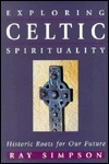 Exploring Celtic Spirituality:  by  Simpson