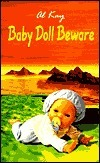 Baby Doll Beware  by  Al Kay