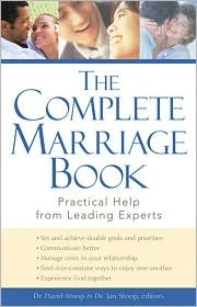 The Complete Marriage Book: Practical Help from Leading Experts David Stoop