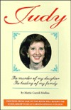 Judy: The Murder of My Daughter, the Healing of My Family Mattie Mullins