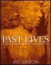 Past Lives: Unlocking the Secrets of Our Ancestors Ian Wilson