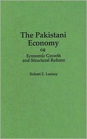 The Pakistani Economy: Economic Growth And Structural Reform Robert E. Looney