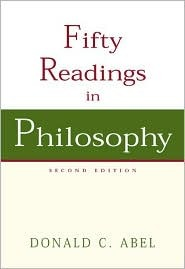Fifty Readings in Philosophy with Powerweb: Philosophy  by  Donald C. Abel