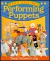 Make Your Own Performing Puppets  by  Teddy Long