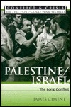 Palestine/Israel: The Long Conflict  by  James D. Ciment