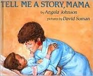 Tell Me a Story, Mama Angela Johnson
