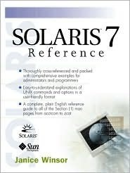 Solaris 7 Reference  by  Janice Winsor
