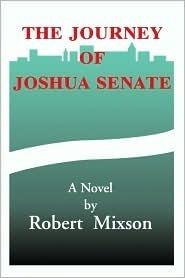The Journey of Joshua Senate  by  Robert Mixson