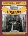 Rough & Ready Loggers A.S. Gintzler