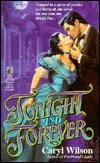 Tonight and Forever: Tonight and Forever  by  Caryl Wilson