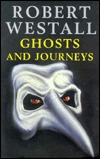 Ghosts and Journeys  by  Robert Westall