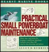 Practical Small Powerboat Maintenance  by  Allen D. Berrien