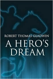 A Heros Dream  by  Robert  Thomas Gladwin