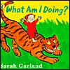 What Am I Doing?  by  Michael Garland