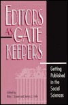 Editors as Gatekeepers: Getting Published in the Social Sciences Rita James Simon