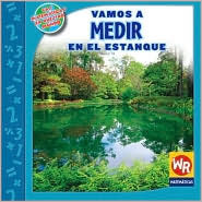 Vamos a MEDIR en el estanque/MEASURING at the Pond (Las Matematicas En Nuestro Mundo Nivel 3/Math in Our World Level 3) (Spanish Edition)  by  Linda Bussell