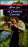 A Clandestine Courtship  by  Allison Lane