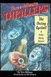 Three-Minute Thrillers: The Oozing Eyeball and Other Hasty Horrors  by  Eric Elfman