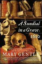 A Sundial in a Grave: 1610  by  Mary Gentle