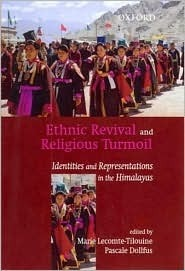 Ethnic Revival and Religious Turmoil: Identities and Representatons in the Himalayas  by  Marie Lecomte-Tilouine