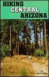 Hiking Central Arizona  by  Don R. Kiefer