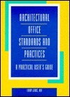 Architectural Office Standards and Practices: A Practical Users Guide Larry D. Jenks