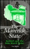 The Maverick State: Gaddafi and the New World Order Guy Arnold