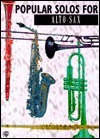 Popular Solos: Alto Sax Alfred A. Knopf Publishing Company, Inc.