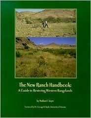 The New Ranch Handbook: A Guide to Restoring Western Rangelands  by  Nathan Freeman Sayre
