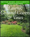 Lawns, Groundcovers and Vines: A Step-By-Step Successful Gardening Series Better Homes and Gardens