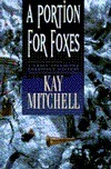 A Portion for Foxes (Chief Inspector Morissey #4) Kay Mitchell