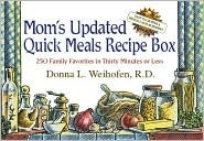 Moms Updated Quick Meals Recipe Box: 250 Family Favorites in Thirty Minutes or Less  by  Donna L. Weihofen