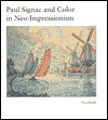 Paul Signac and Color in Neo-Impressionism  by  Floyd Ratliff