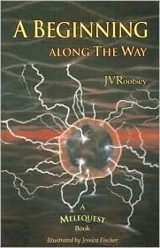A Beginning Along the Way  by  J. Rootsey