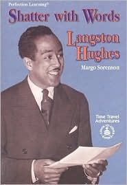 Shatter with Words: Langston Hughes  by  Margo Sorenson