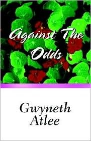 Against the Odds  by  Gweneth Atlee