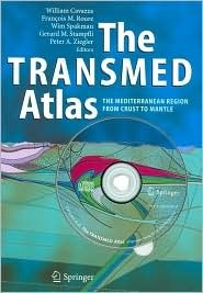 The Transmed Atlas. the Mediterranean Region from Crust to Mantle: Geological and Geophysical Framework [With CDROM] William Cavazza